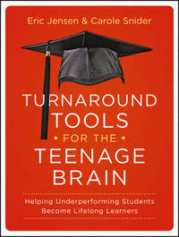 Turnaround Tools for the Teenage Brain by Eric Jensen
