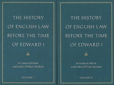 The History of English Law Before the Time of Edward I by Frederick Pollock