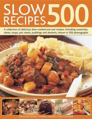 Slow Recipes 500 by Catherine Atkinson image