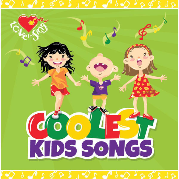 Coolest Kids Songs by Love To Sing image