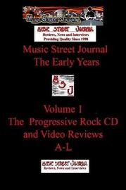 Music Street Journal: the Early Years Volume 1 - the Progressive Rock CD and Video Reviewsa-L by Gary Hill