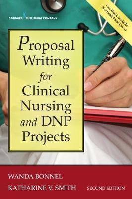 Proposal Writing for Clinical Nursing and DNP Projects by Wanda Bonnel image