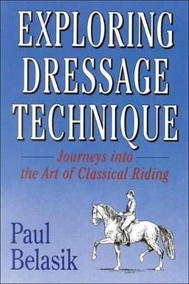 Exploring Dressage Techniques by Paul Belasik image