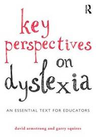 Key Perspectives on Dyslexia by David Armstrong