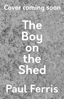 The Boy on the Shed by Paul Ferris image
