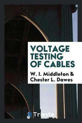 Voltage Testing of Cables by W I Middleton