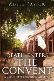 Death Enters the Convent by Adele Fasick