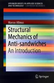 Structural Mechanics of Anti-Sandwiches by Marcus Assmus