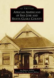 African Americans of San Jose and Santa Clara County by Jan Batiste Adkins