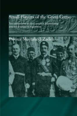 The Small Players of the Great Game by Pirouz Mojtahed-Zadeh image