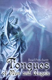 Tongues of Men and Angels by Bradley L. Pritchett image