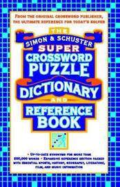Simon & Schuster Super Crossword Puzzle Dictionary And Reference Book by Lark Productions LLC