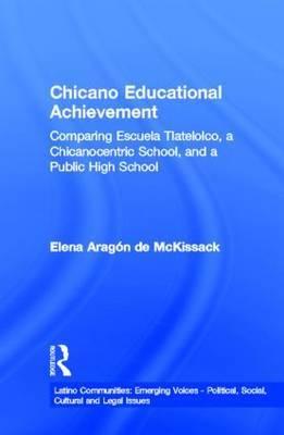 Chicano Educational Achievement by Elena Aragon de McKissack image