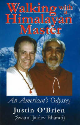 Walking with a Himalayan Master: An American's Odyssey by Justin O'Brien