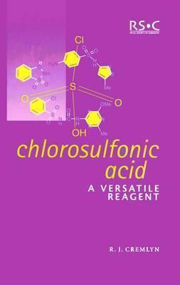 Chlorosulfonic Acid by Richard J. Cremlyn