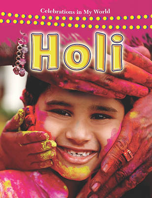 Holi - Celebrations in My World by Lynn Peppas