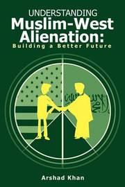 Understanding Muslim-West Alienation by Arshad Khan image