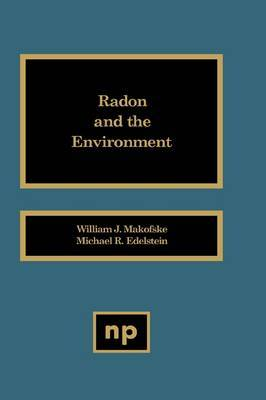 Radon and the Environment by Michael R. Edelstein