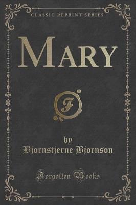 Mary (Classic Reprint) by Bjornstjerne Bjornson