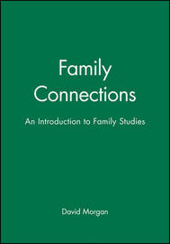 Family Connections by David H.J. Morgan