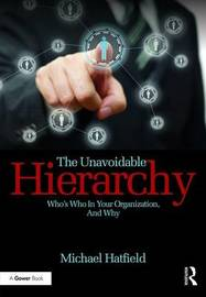 The Unavoidable Hierarchy by Michael Hatfield