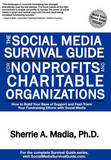 The Social Media Survival Guide for Nonprofits and Charitable Organizations by Sherrie Ann Madia