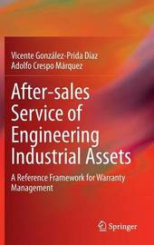 After-sales Service of Engineering Industrial Assets by Adolfo Crespo Marquez