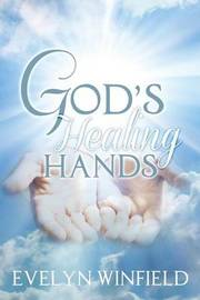 God's Healing Hands by Evelyn Winfield image