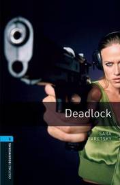 Oxford Bookworms Library: Level 5:: Deadlock by Sara Paretsky