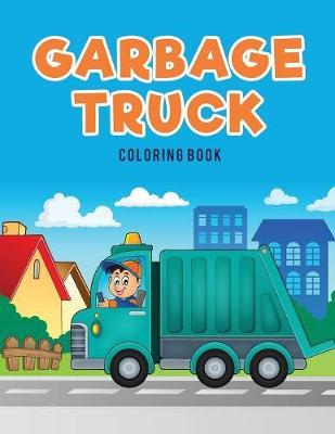 Garbage Truck Coloring Book by Coloring Pages for Kids