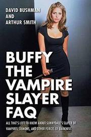 Buffy the Vampire Slayer FAQ by David Bushman