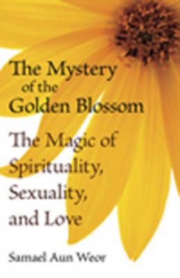 The Mystery of the Golden Blossom by Samael Aun Weor image