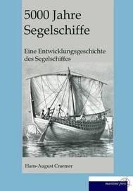 5000 Jahre Segelschiffe by Hans August Craemer