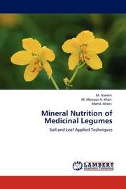 Mineral Nutrition of Medicinal Legumes by M. Naeem