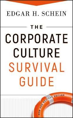 The Corporate Culture Survival Guide by Edgar H Schein