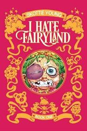 I Hate Fairyland Book One by Skottie Young