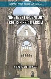 Nineteenth-Century British Secularism by Michael Rectenwald