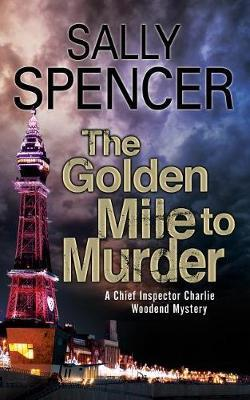 The Golden Mile to Murder by Sally Spencer