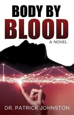 Body by Blood by Patrick Johnston