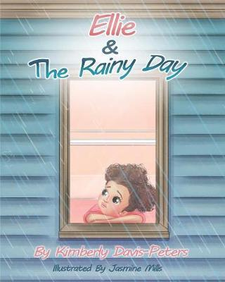 Ellie & the Rainy Day by Kimberly Davis-Peters