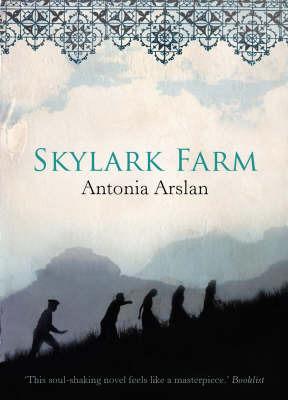Skylark Farm: A Novel by Antonia Arslan image