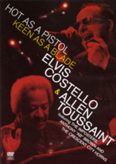 Hot As A Pistol, Keen As A Blade - Elvis Costello And Allen Toussaint on DVD
