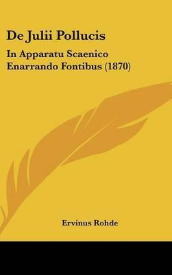 de Julii Pollucis: In Apparatu Scaenico Enarrando Fontibus (1870) by Ervinus Rohde image