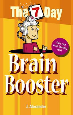 Seven Day Brain Booster by J Alexander