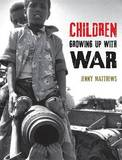 Children Growing Up with War by Jenny Matthews