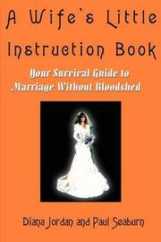 A Wife's Little Instruction Book: Your Survival Guide to Marriage Without Bloodshed by Paul M. Seaburn image
