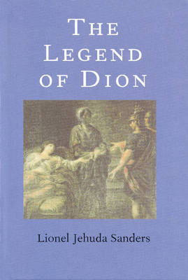 The Legend of Dion by Lionel Jehuda Sanders