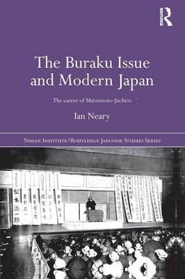 The Buraku Issue and Modern Japan by Ian Neary image