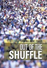 Out of the Shuffle by Sabrina Irene Found