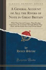 A General Account of All the Rivers of Note in Great Britain by Henry Skrine image